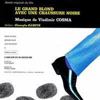 Le Grand Blond Avec Une Chaussure Noire (Suite) [1972] by GheorgheZamfir on SoundCloud