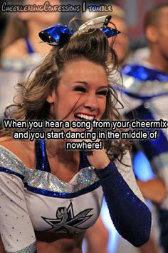 When you hear a song from your cheermix and you start dancing in the middle of nowhere!   CHEER competitive cheerleader inspiration  #KyFun moved from Cheerleading: Competitive board n1093