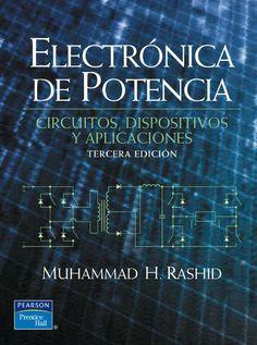 ELECTRÓNICA DE POTENCIA 3ED Circuitos, dispositivos y aplicaciones Autor: Muhammad H. Rashid  Editorial: Pearson  Edición: 3 ISBN: 9789702605324 ISBN ebook: 9789702614593 Páginas: 904 Área: Arquitectura e Ingeniería Sección: Electrónica y Electrotecnia