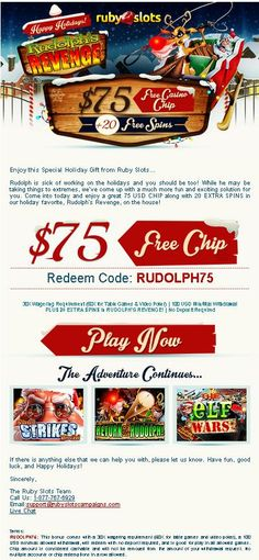 #Rudolph #Revenge offer $75 free chip along with 20 #free #Spins welcome you.No deposit required! Have fun ,good luck and enjoy holiday.To take the advantage of this offer click on above image, Use Redeem coupon code: SNOWBALL50 then $50 free incentive instantly added into your account .