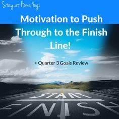 Motivation To Push Through To The Finish Line! + Quarter 3 Review - Stay at Home Yogi