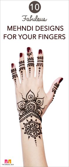 10 Fabulous Mehndi Designs For Your Fingers