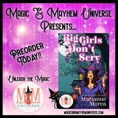 What's a bar-owning witch to do when a ghost with a grudge starts messing with her happy? She calls on The Baba Yaga, of course! Preorder Big Girls Don't Scry by Marianne Morea today! #MagicMayhemUniverse #ebook #pnr #UnleashTheMagic #preorder