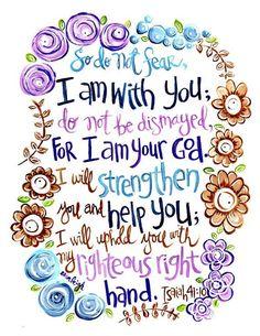 Scripture Art Inspirational Art Isaiah Do not fear, For I am your GOd Art by Erin Leigh