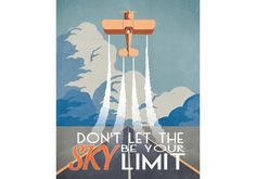Don't Let the Sky Be Your Limit - inspiration quote for aviator or airplane room - or anyone, really.