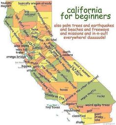 Map of California for beginners. This really is a FUN MAP! California Map, Moving To California, California Dreamin', Northern California, California History, California Quotes, Bakersfield California, California Missions, California Vacation