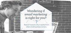 Wondering if email marketing is right for you? Read 31 reasons why it works for other small business owners.