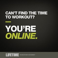 WELL SAID!  Life Time Fitness —Motivational Quotes (Social Media) by Adam Reynolds, via Behance