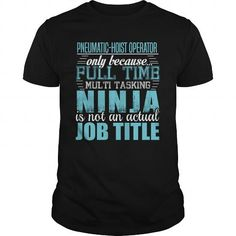 PNEUMATIC-HOIST OPERATOR Ninja T-shirt #jobs #tshirts #PNEUMATIC #gift #ideas #Popular #Everything #Videos #Shop #Animals #pets #Architecture #Art #Cars #motorcycles #Celebrities #DIY #crafts #Design #Education #Entertainment #Food #drink #Gardening #Geek #Hair #beauty #Health #fitness #History #Holidays #events #Home decor #Humor #Illustrations #posters #Kids #parenting #Men #Outdoors #Photography #Products #Quotes #Science #nature #Sports #Tattoos #Technology #Travel #Weddings #Women