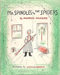 Mr. Spindles and the Spiders, written by Andrew Packard, illustrated by Louis Slobodkin