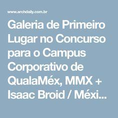 Galeria de Primeiro Lugar no Concurso para o Campus Corporativo de QualaMéx, MMX + Isaac Broid / México - 11