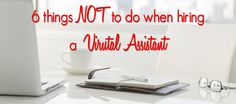 BLOG: 6 things NOT to do when hiring a virtual assistant You are finally giving yourself that well deserved reward of having an assistant help you in your business. Before getting carried away in outsourcing... http://www.firststepvirtualassistant.com.au/6-things-not-to-do-when-hiring-a-virtual-assistant/ #Outsourcing #Business #SmallBusiness #Entrepreneur
