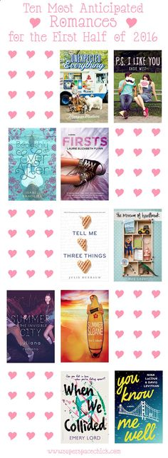 Top 10 Contemporary Young Adult Romance Releases - New Young Adult Contemporary Romance Releases for January - June 2016! - The Unexpected Everything, Morgan Matson, P.S. I Like You, Kasie West, Bookishly Ever After, Firsts, Tell Me Three Things, Julie Bauxbaum, Summer in the Invisible City, Summer of Sloane, When We Collided, Emery Lord, Nina LaCour, David Leviathan, You Know Me Well