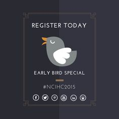 The Early Bird gets the discount! Register for #NCIHC2015 before 4/30 and SAVE!!
