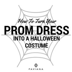 How To Turn Your #PromDress Into A #Halloween #Costume. #prom #gown #closet #costumes #accessories #fabulous #creativity #Halloweencostume #princess #PageantQueen #ZombieBride #witch #fairy