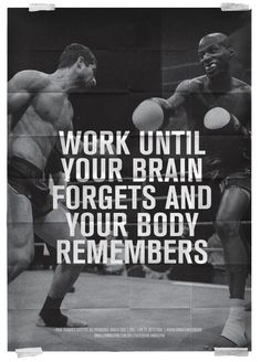 #Work until your brain forgets....