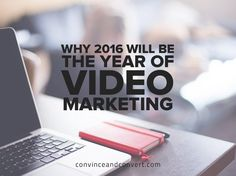 Why 2016 Will Be the Year of Video Marketing