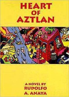 Heart of Aztlan : a novel. [Rudolfo A Anaya] -- Chronicles the lives of a Mexican American family in Albuquerque, New Mexico. Good Books, Books To Read, My Books, Proud Of Me, New Mexico, Fiction, Novels, Author, My Favorite Things