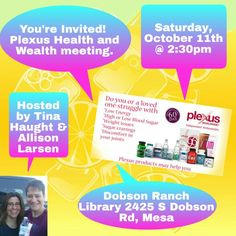 Plexus Health and Wealth meeting this Saturday,  October 11th in Mesa, AZ. OPEN to all, bring a friend. Come find out how Plexus can help you! www.anaturaljourneytowellness.com