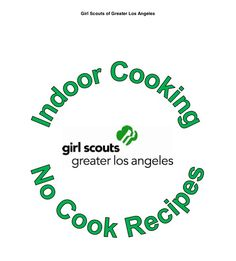 Easy recipes for the Junior Girl Scout Cooking Badge! http://www.girlscoutsla.org/documents/1_No_Cook_Recipes.pdf