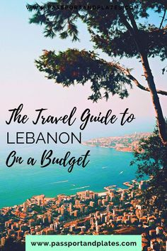 Planning a visit to Lebanon for the first time? Click to read this travel practical guide to the best places to visit in Lebanon for travelers on a budget! | https://passportandplates.com