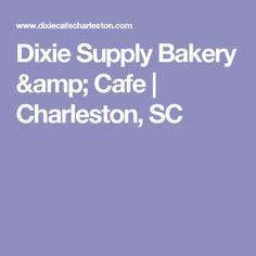 Dixie Supply Bakery & Cafe  |  Charleston, SC