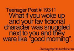 I'd freak out, fall out of bed, then try to resist squealing with joy