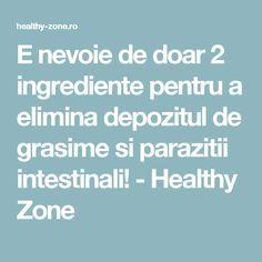 E nevoie de doar 2 ingrediente pentru a elimina depozitul de grasime si parazitii intestinali! - Healthy Zone Health And Wellness, Health Fitness, Dr Oz, Good To Know, Healthy, Dr. Oz, Health, Fitness, Health And Fitness