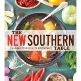 New Southern Table: Classic Ingredients Revisited by Brys Stephens