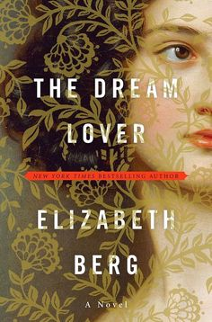 The Dream Lover by Elizabeth Berg -  This was on a list of 35 books women should read.