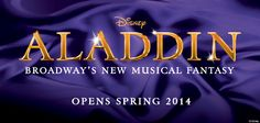 A whole new world, a whole new way. Aladdin - The Musical is officially coming to Broadway, Spring 2014.