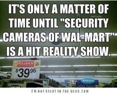 Check out: Security cameras of Wal-Mart. One of our funny daily memes selection. We add new funny memes everyday! Bookmark us today and enjoy some slapstick entertainment! Walmart Funny, Only At Walmart, People Of Walmart, Walmart Lustig, Retail Humor, Funny Quotes, Funny Memes, Crazy Quotes, Jokes