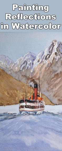 Learn how to paint a steam boat and water reflections with this watercolor painting class