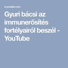 Gyuri bácsi az immunerősítés fortélyairól beszél - YouTube Youtube, Youtubers, Youtube Movies