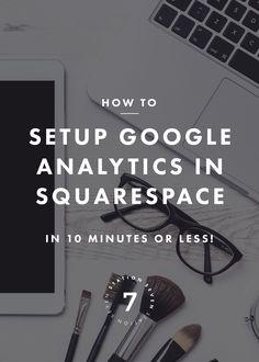 How to setup Google Analytics on Squarespace in 10 minutes or less! Google analytics tracks important stats for your blog and business, so learn the quick trick to setting it up on your Squarespace website!