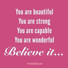 You are Beautiful You Are Wonderful, You Are Beautiful, Beauty Life Hacks Videos, Strong Women Quotes, You Are Strong, Feeling Overwhelmed, Budget Meals, Be Yourself Quotes, Woman Quotes