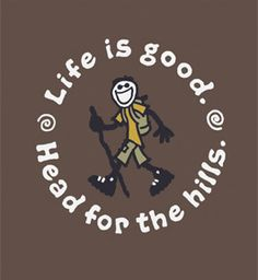 Life is good @Patt Elff Ranney Richie - I need this shirt