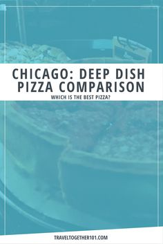 Travel Together 101 Good Pizza, Deep Dish, Chicago, Told You So, Good Things, Learning, City, Blog, Travel