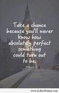 Take a chance quote 2014