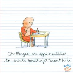 Challenges are opportunities to create something beautiful - Buddha Doodles