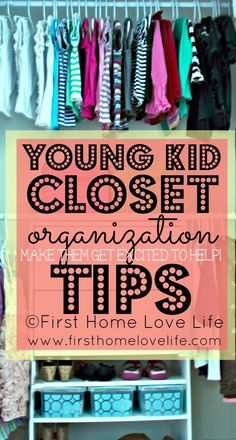 Kids Closet Organization Advice via www.firsthomelovelife.com