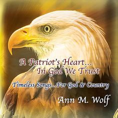 Ann M. Wolf - Patriot's Heartin God We Trust