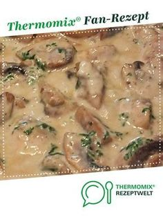 Mushroom cream sauce from LEV-BB. A Thermomix ® recipe from the Sauces / Dips / Spreads category on www.de, the Thermomix ® Community. Mushroom cream sauce Olga Gerber Thermomix Mushroom cream sauce from LEV-BB. A Thermomix ® Chicken Recipes Thermomix, Chicken Sauce Recipes, Pizza Recipes, Beef Recipes, Snack Recipes, Dinner Recipes, Cooking Recipes, Healthy Recipes, Fish Recipes