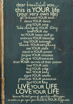 LIVE YOUR LIFE LOVE YOUR LIFE