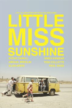 Little Miss Sunshine - Jonathan Dayton & Valerie Faris (2006) I enjoyed this movie