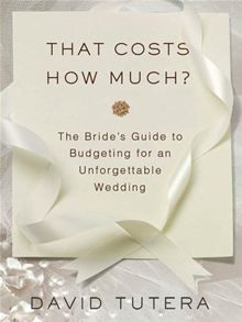 That Costs How Much?: The Bride's Guide to Budgeting for an Unforgettable Wedding @Holly Sivula