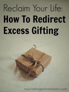 ...  Touchy Subject, Great Article  Reclaim Your Life  How To Redirect Excess Gifting