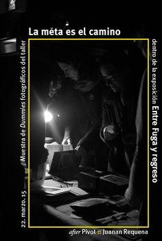"""Muestra de Dummies fotográficos del taller """"la meta es el camino"""" (Pivot School) @pivotlab dentro de la exposición """"entre fuga y regreso"""". After Pivot :: Juanan Requena @nodetenerse. 22/Marzo/2015. La boca del Lobo. Madrid."""