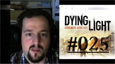 [DE] DYING LIGHT [025] Der letzte Schultag ★ Let's Play Dying Light PC