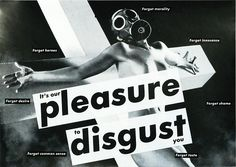 View Untitled Its our pleasure to disgust you by Barbara Kruger on artnet. Browse upcoming and past auction lots by Barbara Kruger. Barbara Kruger Art, Taste Sense, Collages, Collage Art, Max Huber, Otl Aicher, Black N White Images, Tumblr, Art For Art Sake